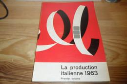 LA PRODUCTION ITALIENNE - CATALOGO CINEMA ANNUARIO FILM ITALIANI 1963 - UNITALIA - Cinema E Musica