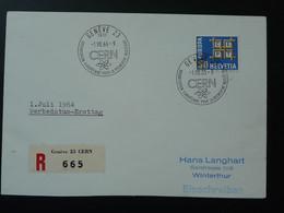Lettre Recommandée Europa CERN Recherche Nucleaire Nuclear Geneve Suisse Switzerland 1964 - Atomenergie