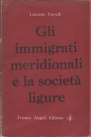 Gli Immigrati Meridionali E La Società Ligure - Luciano Cavalli - Unclassified