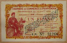 Perpignan ( 66 - Pyrénées-Orientales ) 1 Franc Chambre De Commerce 12-10-1916 Série E.P - Chambre De Commerce