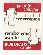 Publicité De Table De Restaurant ,rendez Vous Avec Le BORDEAUX CARAFE ,pliable ,neuf, BORDEAUX A.c. - Non Classificati