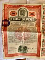 RÉPUBLIQUE  MEXICANA  H. CIUDAD  De  VERACRUZ -------Obligation  De  100$ - Non Classificati