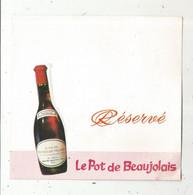 Réservation De Table De Restaurant ,publicité , RESERVE ,carton Pliable ,neuf , LE POT DE BEAUJOLAIS - Non Classificati