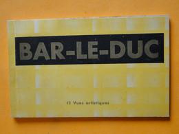 BAR Le DUC -- Carnet Complet De 12 Cartes Postales Anciennes - Edition Magasins Réunis De Bar Le Duc - Bar Le Duc