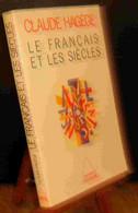 HAGEGE Claude - LE FRANCAIS ET LES SIECLES - Non Classificati
