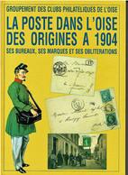 La Poste Dans L'Oise Des Origines à 1904 - Unclassified