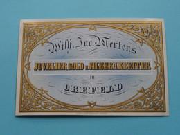 Juvelier, Gold U. Silberarbeiter W. MERTENS In CREFELD ( Porcelaine / Porzellan ) See SCANs ! - Visitenkarten