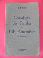Généalogies Des Familles De LILLE ARMENTIERES Et Environs 1953 - Picardie - Nord-Pas-de-Calais