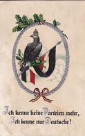 AK Ich Kenne Keine Parteien Mehr - Adler Krone Eichenlaub Fahne Patriotika Reliefdruck - Feldpost Albaching 1915 (56524) - Guerra 1914-18
