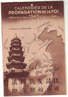 CALENDRIER MURAL PIEUX 1949 PROPAGATION DE LA FOI CHINE CHINA  MANDCHOURIE JEHOL HOPEH YANG KIA PING PAKKOI MONGOLIE - Non Classificati