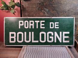 Ancien Panneau Plaque Tôle PORTE DE BOULOGNE . Plaque De Rue / Plaque De Métro / Paris / Enseigne - Indications