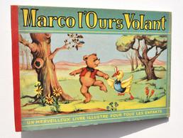 Enfantina / Marco L'ours Volant Et Doudou Le Canard - Corrie Groos - Gai Moulin, Circa 1955 - Hachette