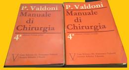 P. VALDONI MANUALE DI CHIRURGIA 4a EDIZIONE 1968 VALLARDI 2 VOLUMI - Medicina, Biologia, Chimica
