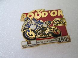 TOP PIN'S   MOTO   63eme BOL D'OR   CIRCUIT PAUL RICARD   1999 MOTO REVUE  Zamak - Motos