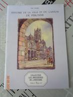Histoire De La Ville Et Du Canton De Péronne  Par Paul Decagny - Picardie - Nord-Pas-de-Calais