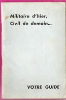 Livret De Propagande Armée Française Militaire D'Hier Civil De Demain Retour Des Soldats De La Guerre D'Algérie Et AFN - Zonder Classificatie