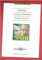 BANQUE DE FRANCE 1994 APPRENEZ A MIEUX CONNAITRE LE BILLET DE 500 FRANCS PIERRE ET MARIE CURIE DESCRIPTIF RECTO VERSO - 500 F 1994-2000 ''Pierre Et Marie Curie''