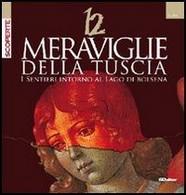 AA. VV. 12 MERAVIGLIE DELLA TUSCIA I SENTIERI INTORNO AL LAGO DI BOLSENA - 2006 SD EDITORE - History, Biography, Philosophy