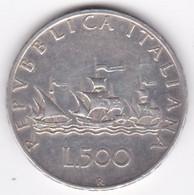 ITALIA REPUBBLICA . 500 LIRE 1958. CARAVELLE . ARGENT - 500 Lire