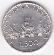 ITALIA REPUBBLICA . 500 LIRE 1959. CARAVELLE . ARGENT - 500 Lire