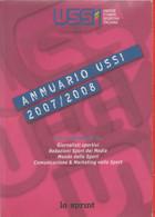 Annuario USSI 2007/2008 Tutti I Riferimenti Di Giornalisti Sportivi Redazioni Sport Dei Media Mondo Dello Sport - Unclassified