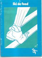 SKI DE FOND - Document UAP Sport Au Quotidien - ESF, Pratique, Conseils, Pistes, Schémas, Pas Alternatif .. - Winter Sports