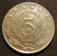 YOUGOSLAVIE - YUGOSLAVIA - 5 DINARA 1974 - KM 58 - Yugoslavia
