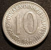 YOUGOSLAVIE - YUGOSLAVIA - 10 DINARA 1986 - KM 89 - Yugoslavia