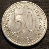YOUGOSLAVIE - YUGOSLAVIA - 50 DINARA 1986 - KM 113 - Yugoslavia