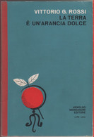La Terra è Un'arancia Dolce - Vittorio G. Rossi - Unclassified