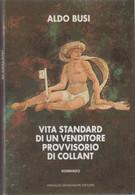 Vita Standard Di Un Venditore Provvisorio Di Collant  -  Aldo Busi - Unclassified
