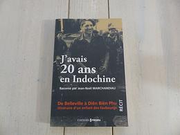 J'AVAIS 20 ANS EN INDOCHINE PAR J.N. MARCHANDIAU - French