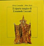 S. CARANDINI M. FAZIO IL SIPARIO MAGICO DI EMANUELE LUZZATI 1980 COPIA AUTOGRAFA - Teatro