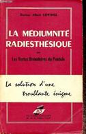 La Médiumnité Radiésthésique Ou Les Vertus Divinatoires Du Pendule - Leprince Albert - 1961 - Esotérisme