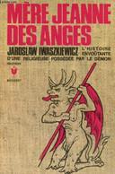 Mère Jeanne Des Anges - L'histoire Envoûtante D'une Religieuse Possédée Par Le Démon - Iwaszkiewicz Jaroslaw - 1970 - Esotérisme