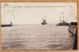 X76089 ⭐ LE HAVRE Démolition De L'Ancienne Jetée Départ Du Transatlantique 1904 à DUCROS-L'HIRONDELLE 13 - Harbour