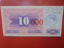BOSNIE-HERZEGOVINE 10.000/10 DINARA Peu Circuler/ Neuf (B.23) - Bosnia Erzegovina