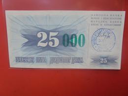BOSNIE-HERZEGOVINE 25.000/25 DINARA Peu Circuler/ Neuf (B.23) - Bosnia Erzegovina