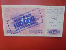 BOSNIE-HERZEGOVINE 100.000/10 DINARA Peu Circuler/ Neuf (B.23) - Bosnia Erzegovina