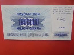 BOSNIE-HERZEGOVINE 1000.000/25 DINARA Peu Circuler/ Neuf (B.23) - Bosnia Erzegovina