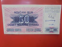 BOSNIE-HERZEGOVINE 10.000.000/50 DINARA Peu Circuler/ Neuf (B.23) - Bosnia Erzegovina