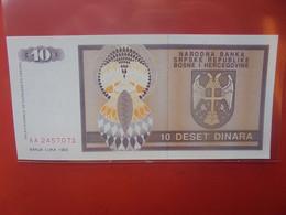 BOSNIE-HERZEGOVINE 10 DINARA Peu Circuler/ Neuf (B.23) - Bosnia Erzegovina