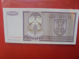 BOSNIE-HERZEGOVINE 100.000 DINARA Peu Circuler/ Neuf (B.23) - Bosnia Erzegovina