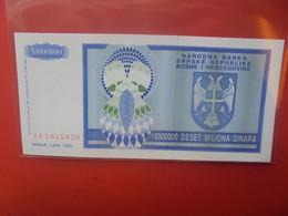 BOSNIE-HERZEGOVINE 10.000.000 DINARA Peu Circuler/ Neuf (B.23) - Bosnia Erzegovina