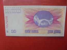 BOSNIE-HERZEGOVINE 10 Peu Circuler/ Neuf (B.23) - Bosnia Erzegovina