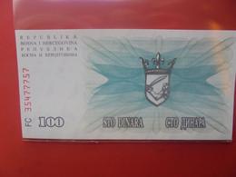 BOSNIE-HERZEGOVINE 100 DINARA Peu Circuler/ Neuf (B.23) - Bosnia Erzegovina