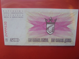 BOSNIE-HERZEGOVINE 500 DINARA Peu Circuler/ Neuf (B.23) - Bosnia Erzegovina
