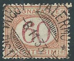 1890-94 REGNO SEGNATASSE USATO 60 CENT - RE31-10 - Portomarken