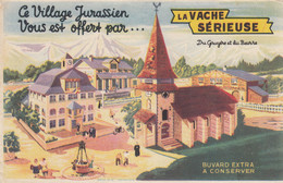 Buvard - Blotter - FROMAGE LA VACHE SERIEUSE - Fabriquée à Lons Le Saunier Par GROSJEAN - Village Jurassien église - Unclassified