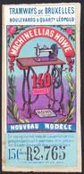 """Belgique - Ticket De Tramways De Bruxelles (Collé Sur Papier) : Valeur 15ctm + Publicité """"Machine Elias Howe, Nouveau Mo - Europa"""
